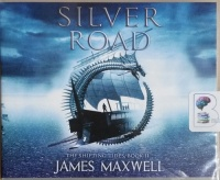 Silver Road - The Shifting Tides - Book 2 written by James Maxwell performed by Simon Vance on CD (Unabridged)