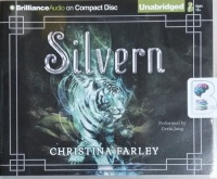 Silvern written by Christina Farley performed by Greta Jung on CD (Unabridged)
