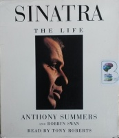 Sinatra - The Life written by Anthony Summers and Robbyn Swan performed by Tony Roberts on CD (Abridged)