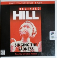 Singing the Sadness written by Reginald Hill performed by Christian Rodska on CD (Unabridged)