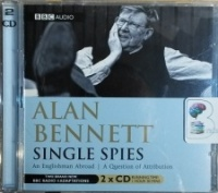 Single Spies written by Alan Bennett performed by Simon Callow, Brigit Forsyth, Edward Petherbridge and Prunella Scales on CD (Unabridged)