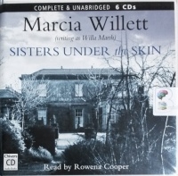 Sisters Under the Skin written by Marcia Willett (writing as Willa Marsh) performed by Rowena Cooper on CD (Unabridged)