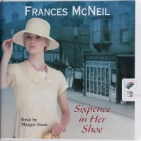 Sixpence in Her Shoe written by Francis McNeil performed by Maggie Mash on CD (Unabridged)