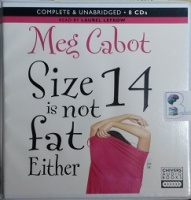 Size 14 is not fat Either written by Meg Cabot performed by Laurel Lefkow on CD (Unabridged)