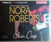 Skin Deep written by Nora Roberts performed by Marie Caliendo on CD (Unabridged)