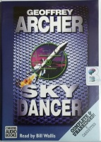 Skydancer written by Geoffrey Archer performed by Bill Wallis on Cassette (Unabridged)