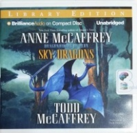 Sky Dragons - Dragonriders of Pern written by Anne McCaffrey performed by Emily Durante on CD (Unabridged)