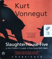 Slaughterhouse-Five written by Kurt Vonnegut performed by Ethan Hawke on CD (Unabridged)