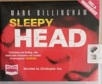 Sleepyhead written by Mark Billingham performed by Christopher Kay on CD (Unabridged)