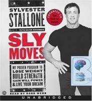 Sly Moves written by Sylvester Stallone performed by Robb Webb on CD (Unabridged)