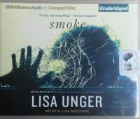 Smoke written by Lisa Unger writing as Lisa Miscione performed by Emily Beresford on CD (Unabridged)