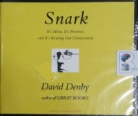 Snark - It's Mean, It's Personal and It's Ruining Our Conversation written by David Denby performed by William Dufris on CD (Unabridged)