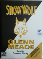 Snow Wolf written by Glenn Meade performed by Steven Pacey on Cassette (Unabridged)