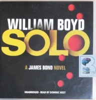 Solo written by William Boyd performed by Dominic West on CD (Unabridged)