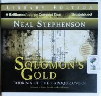 Solomon's Gold - Book 6 of The Baroque Cycle written by Neal Stephenson performed by Simon Prebble and Kevin Pariseau on CD (Unabridged)