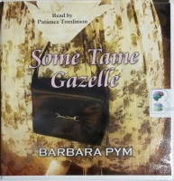 Some Tame Gazelle written by Barbara Pym performed by Patience Tomlinson on CD (Unabridged)