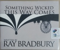 Something Wicked This Way Comes written by Ray Bradbury performed by Christian Rummel on CD (Unabridged)