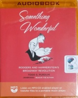 Something Wonderful - Rodgers and Hammerstein's Broadway Revolution written by Todd S. Purdum performed by Todd S. Purdum on MP3 CD (Unabridged)