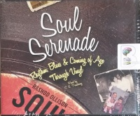 Soul Serenade - Rhythm, Blue and Coming of Age Through Vinyl written by Rashod Ollison performed by C.S. Treadway on CD (Unabridged)
