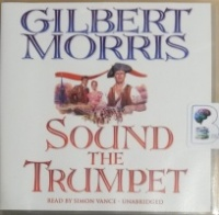 Sound the Trumpet written by Gilbert Morris performed by Simon Vance on CD (Unabridged)