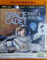 Space Cadet written by Robert A. Heinlein performed by David Baker and Full Cast Dramatisation on MP3 CD (Unabridged)