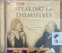 Speaking for Themselves - The Personal Letters of Winston and Clementine Churchill written by Mary Soames with Winston and Clementine Churchill performed by Alex Jennings and Sylvestra Le Touzel on CD (Abridged)