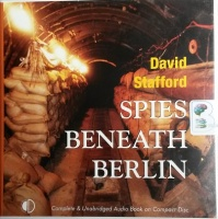 Spies Beneath Berlin written by David Stafford performed by Peter Wickham on CD (Unabridged)