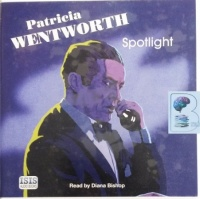 Spotlight written by Patricia Wentworth performed by Diana Bishop on Audio CD (Unabridged)