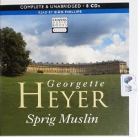 Sprig Muslin written by Georgette Heyer performed by Sian Phillips on CD (Unabridged)
