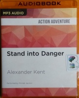 Stand into Danger written by Alexander Kent performed by Michael Jayston on MP3 CD (Unabridged)