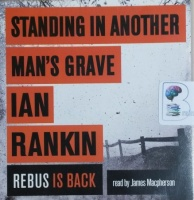 Standing in Another Man's Grave written by Ian Rankin performed by James Macpherson on CD (Unabridged)