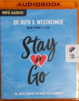 Stay or Go - Dr Ruth's Rules for Real Relationships written by Dr Ruth K. Westheimer performed by Dr Ruth K. Westheimer on MP3 CD (Unabridged)