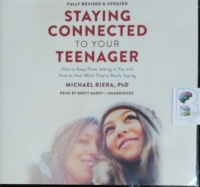 Staying Connected To Your Teenager written by Michael Riera PhD performed by Brett Barry on CD (Unabridged)