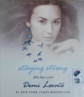 Staying Strong - 365 days a Year written by Demi Lovato performed by Demi Lovato and Katie Schorr on CD (Unabridged)