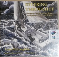Steering Through It - Navigating Life-Treatening Illness... Acceptance, Survival and Healing written by Lynn McLaughlin performed by Marnye Young on CD (Unabridged)