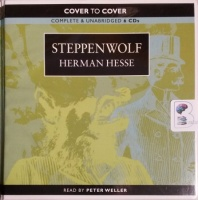Steppenwolf written by Herman Hesse performed by Peter Weller on CD (Unabridged)