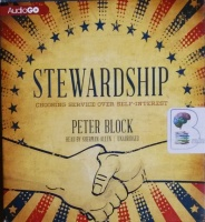Stewardship - Choosing Service Over Self-Interest written by Peter Block performed by Sherman Allen on CD (Unabridged)