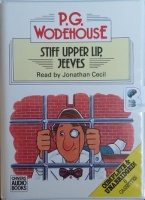 Stiff Upper Lip, Jeeves written by P.G. Wodehouse performed by Jonathan Cecil on Cassette (Unabridged)