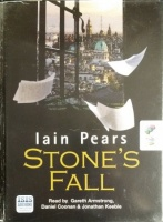 Stone's Fall written by Iain Pears performed by Gareth Armstrong, Daniel Coonan and Jonathan Keeble on Cassette (Unabridged)