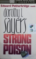 Strong Poison written by Dorothy L Sayers performed by Edward Petherbridge on Cassette (Abridged)