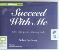 Succeed With Me written by Selwa Anthony performed by Rebecca Macauley on CD (Unabridged)