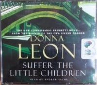 Suffer the Little Children written by Donna Leon performed by Andrew Sachs on CD (Abridged)