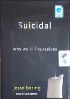 Suicidal - Why We Kill Ourselves written by Jesse Bering performed by Joe Hempel on MP3 CD (Unabridged)