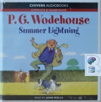 Summer Lightning written by P.G. Wodehouse performed by John Wells on CD (Unabridged)