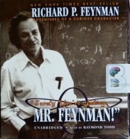 Surely You're Joking Mr. Feynman! written by Richard P. Feynman performed by Raymond Todd on CD (Unabridged)