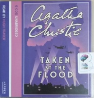 Taken At The Flood written by Agatha Christie performed by Hugh Fraser on CD (Unabridged)