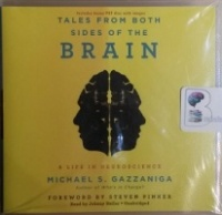 Tales from Both Sides of the Brain written by Michael S. Gazzaniga performed by Johnny Heller on CD (Unabridged)