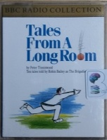 Tales from a Long Room written by Peter Tinniswood performed by Robin Bailey on Cassette (Abridged)