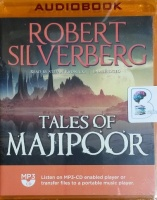 Tales of Majipoor written by Robert Silverberg performed by Stefan Rudnicki on MP3 CD (Unabridged)