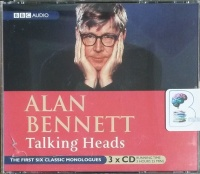 Talking Heads - Part 1 written by Alan Bennett performed by Alan Bennett, Patricia Routledge, Anna Massey and Stephanie Cole on CD (Abridged)